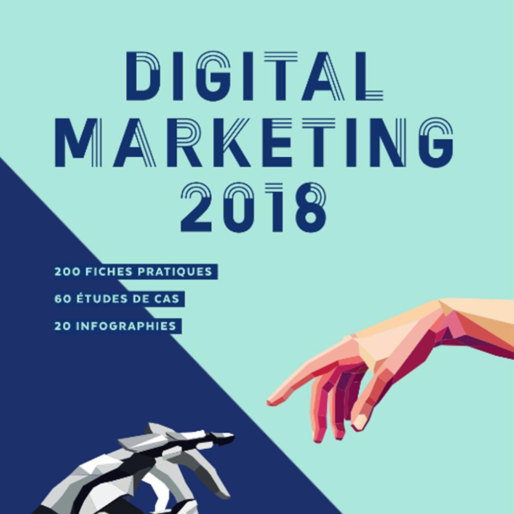 Digital marketing 2018 le nouveau livre incontournable for Le livre de